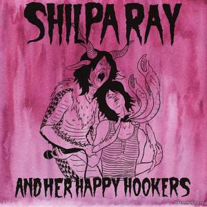 1294828817_shilpa-ray-and-her-happy-hookers-teenage-and-torture-2011