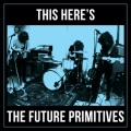 the-future-primitives-this-heres-the-epe2808be2808bdemo