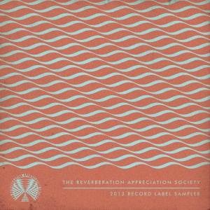 THE-REVERBERATION-APPRECIATION-SOCIETY-RECORD-LABEL-SAMPLER